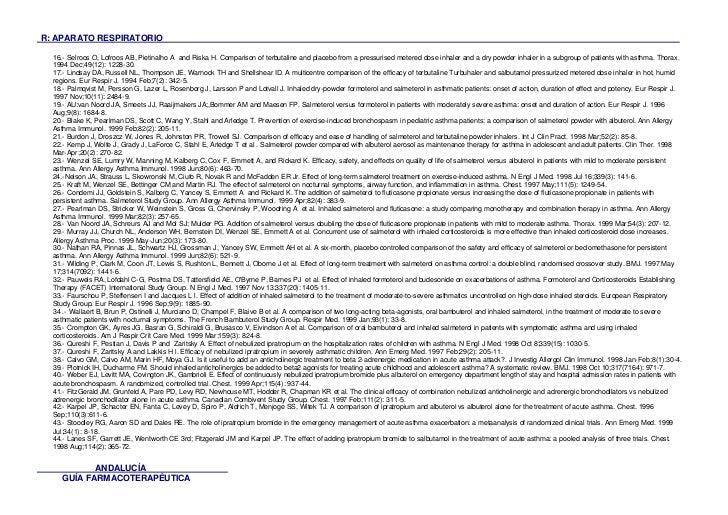 R: APARATO RESPIRATORIO  16.- Selroos O, Lofroos AB, Pietinalho A and Riska H. Comparison of terbutaline and placebo from ...