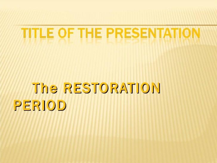 The RESTORATIONPERIOD