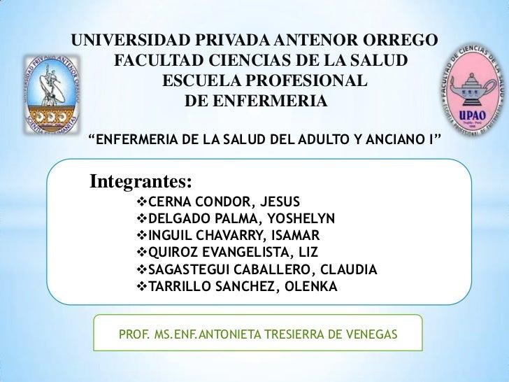 """UNIVERSIDAD PRIVADA ANTENOR ORREGO    FACULTAD CIENCIAS DE LA SALUD         ESCUELA PROFESIONAL           DE ENFERMERIA """"E..."""