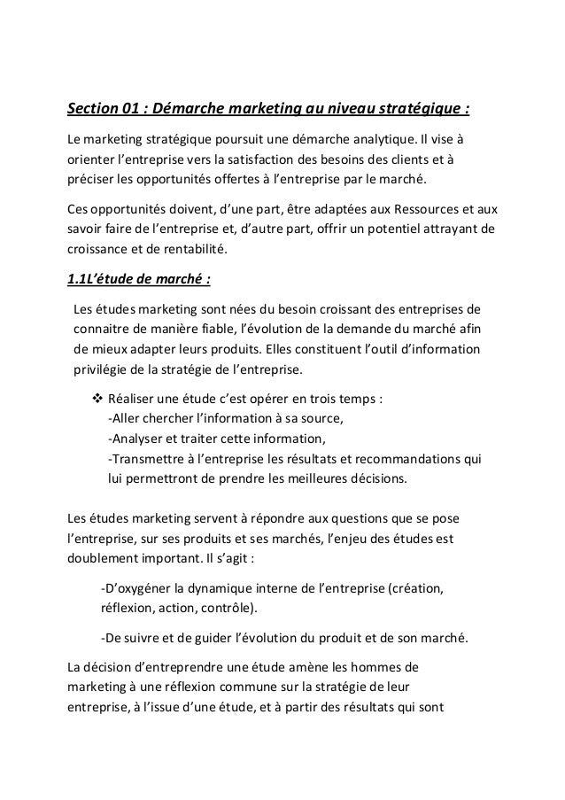 Section 01 : Démarche marketing au niveau stratégique :Le marketing stratégique poursuit une démarche analytique. Il vise ...
