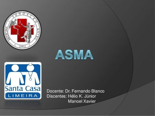 Docente: Dr. Fernando BlancoDiscentes: Hélio K. Júnior           Manoel Xavier