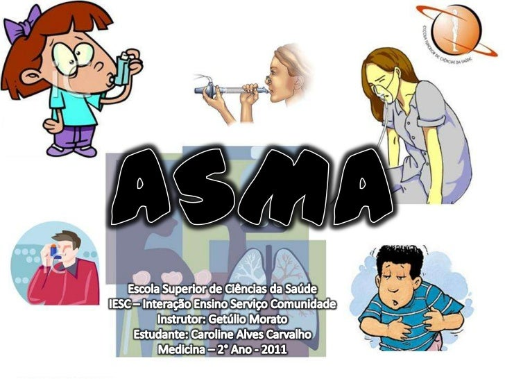 ASMA<br />Escola Superior de Ciências da Saúde<br />IESC – Interação Ensino Serviço Comunidade<br />Instrutor: Getúlio Mor...