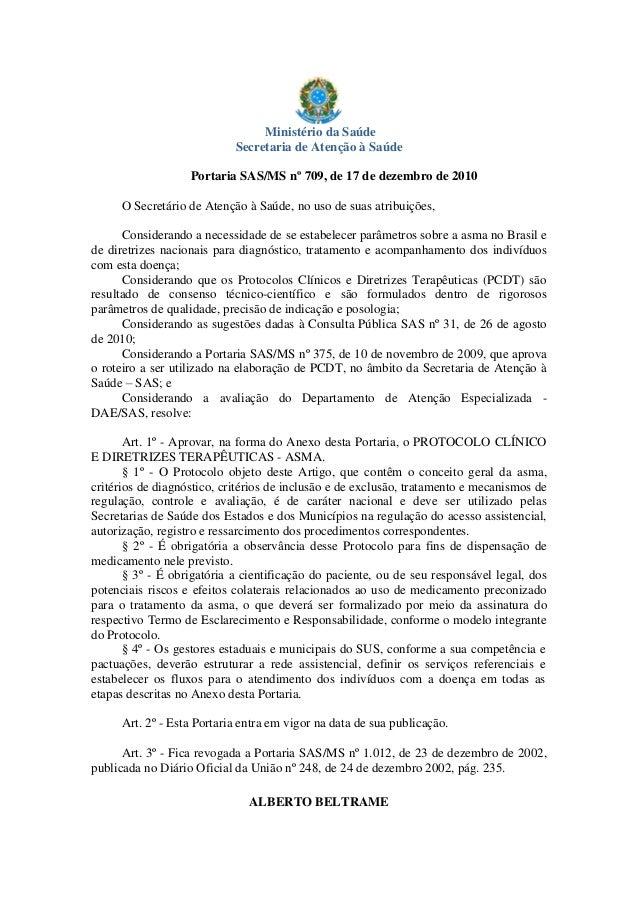 Ministério da SaúdeSecretaria de Atenção à SaúdePortaria SAS/MS nº 709, de 17 de dezembro de 2010O Secretário de Atenção à...