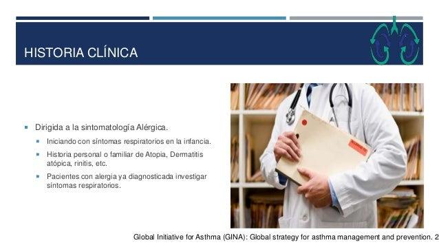 HISTORIA CLÍNICA  Dirigida a la sintomatología Alérgica.  Iniciando con síntomas respiratorios en la infancia.  Histori...