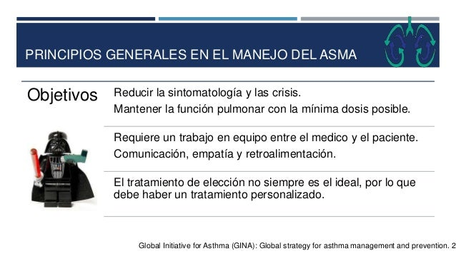 PRINCIPIOS GENERALES EN EL MANEJO DEL ASMA Global Initiative for Asthma (GINA): Global strategy for asthma management and ...