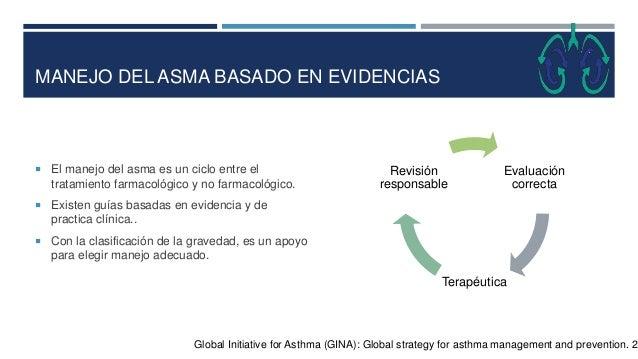 MANEJO DEL ASMA BASADO EN EVIDENCIAS  El manejo del asma es un ciclo entre el tratamiento farmacológico y no farmacológic...