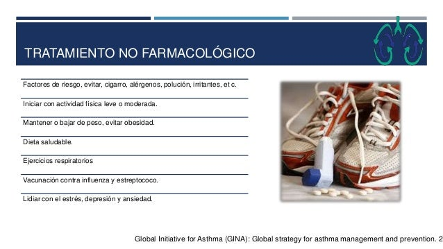 VALORACIÓN DEL PACIENTE ASMÁTICO CON TRATAMIENTO Global Initiative for Asthma (GINA): Global strategy for asthma managemen...