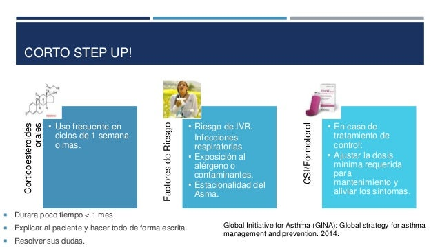 ¿CUÁNDO BAJAR UN PELDAÑO? Global Initiative for Asthma (GINA): Global strategy for asthma management and prevention. 20  ...