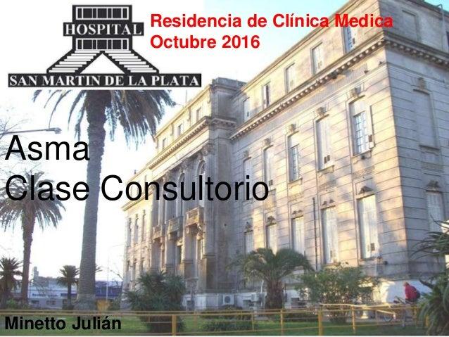 Residencia de Clínica Medica Octubre 2016 Asma Clase Consultorio Minetto Julián
