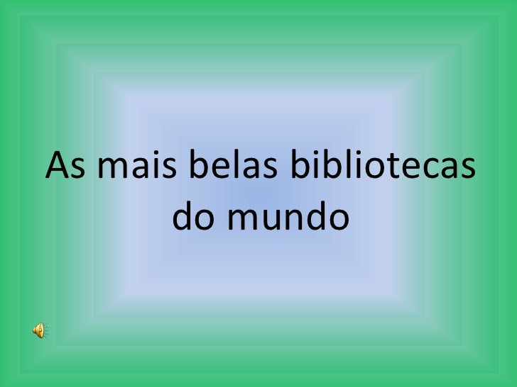 As mais belas bibliotecas do mundo<br />