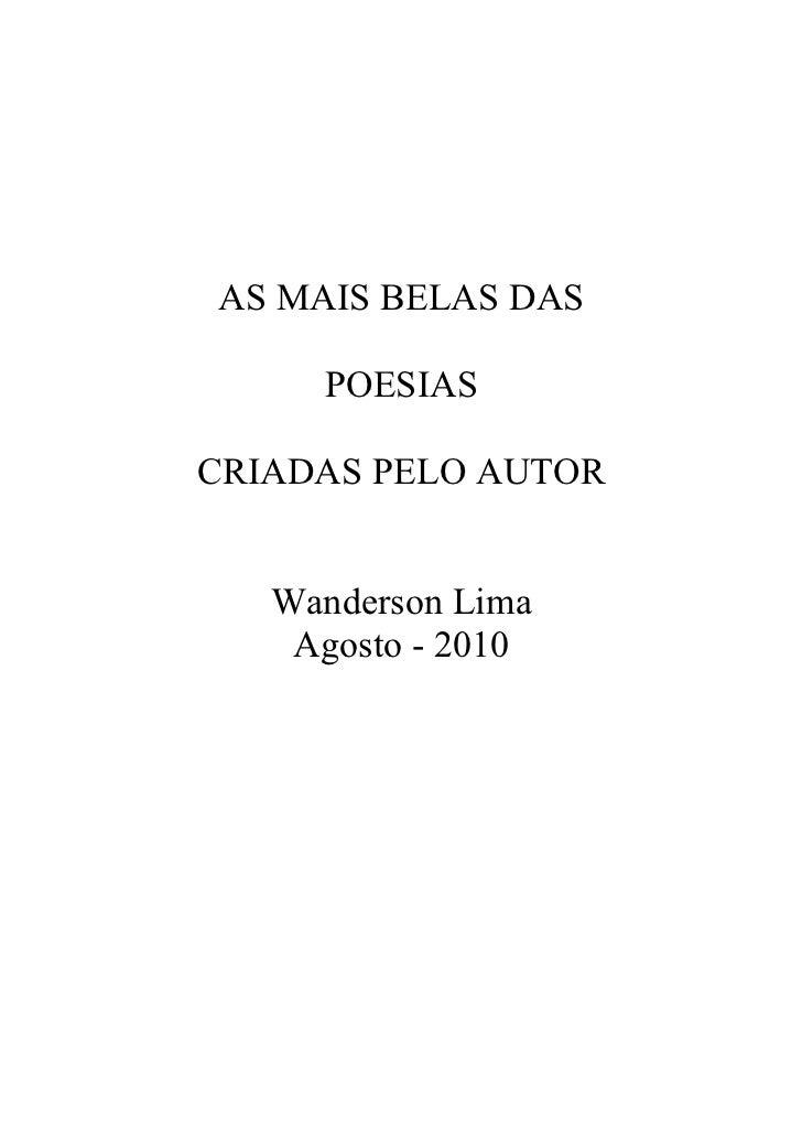 AS MAIS BELAS DAS     POESIASCRIADAS PELO AUTOR   Wanderson Lima    Agosto - 2010