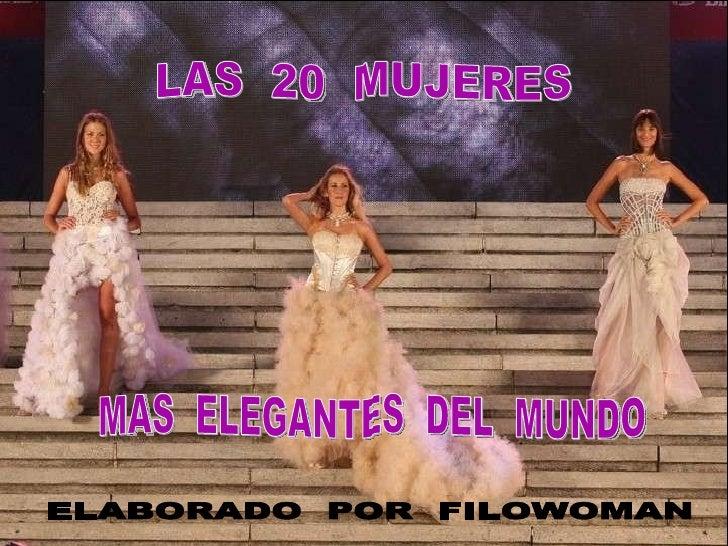 LAS  20  MUJERES  MAS  ELEGANTES  DEL  MUNDO ELABORADO  POR  FILOWOMAN LAS  20  MUJERES MAS  ELEGANTES  DEL  MUNDO ELABORA...