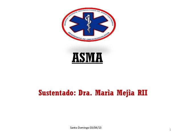 ASMASustentado: Dra. Marìa Mejìa RII         Santo Domingo 03/04/13                                   1