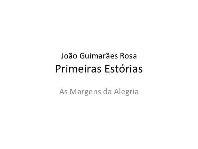 João Guimarães RosaPrimeiras EstóriasAs Margens da Alegria