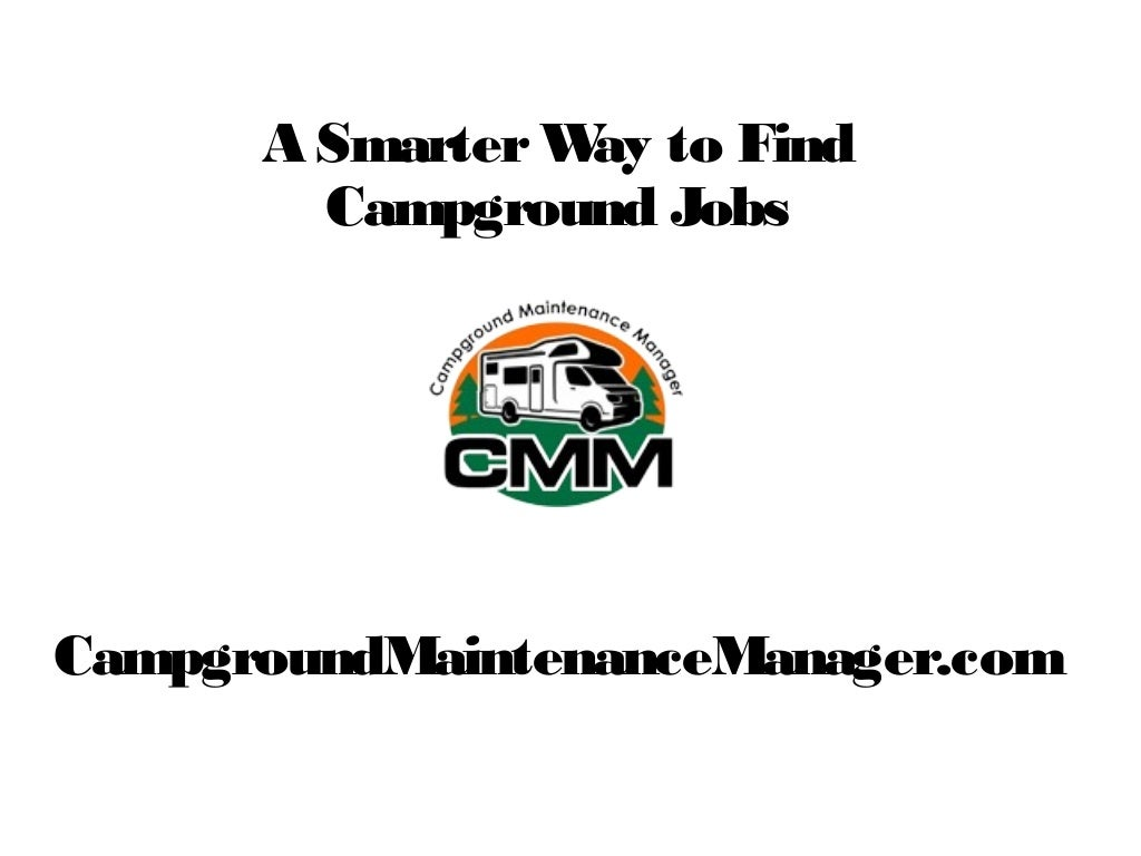 A Smarter Way to Find Campground Jobs CampgroundMaintenanceManager.com