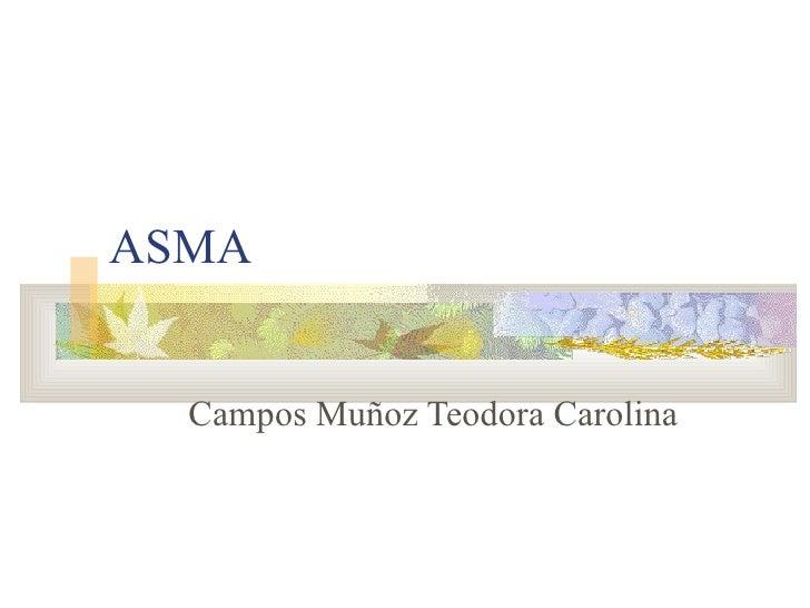ASMA Campos Muñoz Teodora Carolina