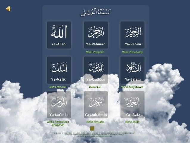 Ya-Allah  Ya-Rahman  Ya-Rahim  Maha Pengasih  Maha Penyayang  Ya-Malik  Ya-Quddus  Ya-Salam  Maha Merajai  Maha Suci  Maha...
