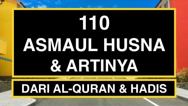110 ASMAUL HUSNA & ARTINYA DARI AL-QURAN & HADIS