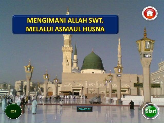 CREATED BY MENGIMANI ALLAH SWT. MELALUI ASMAUL HUSNA