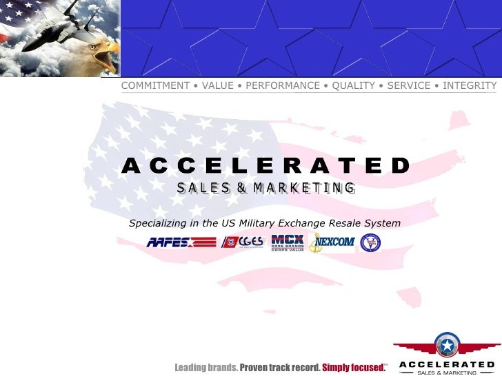 COMMITMENT • VALUE • PERFORMANCE • QUALITY • SERVICE • INTEGRITY      Specializing in the US Military Exchange Resale Syst...
