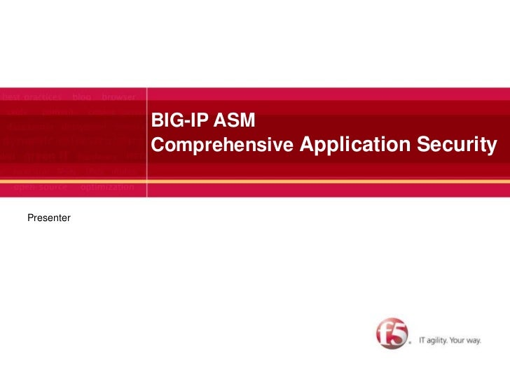 1            BIG-IP ASM            Comprehensive Application SecurityPresenter