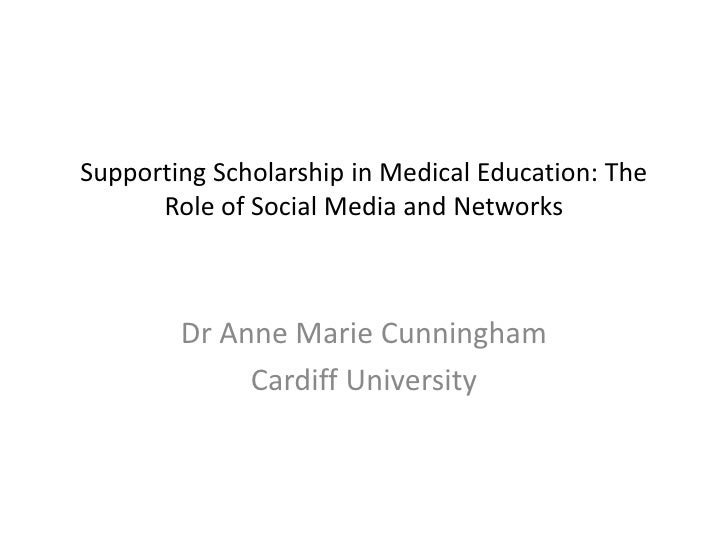 Supporting Scholarship in Medical Education: The Role of Social Media and Networks<br />Dr Anne Marie Cunningham<br />Card...
