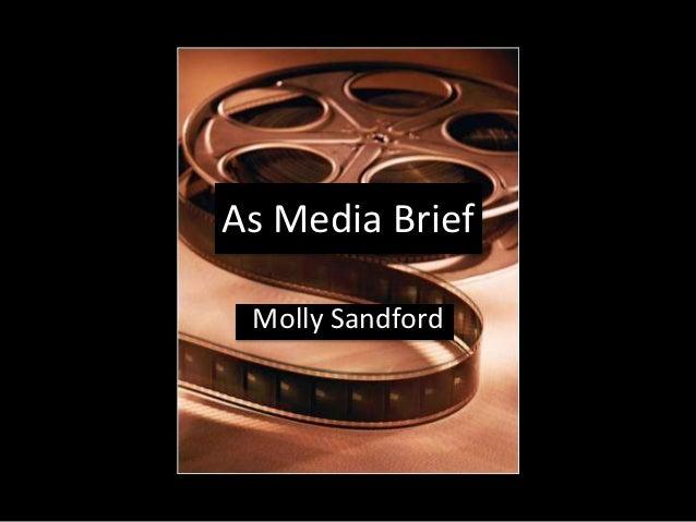 As Media Brief Molly Sandford
