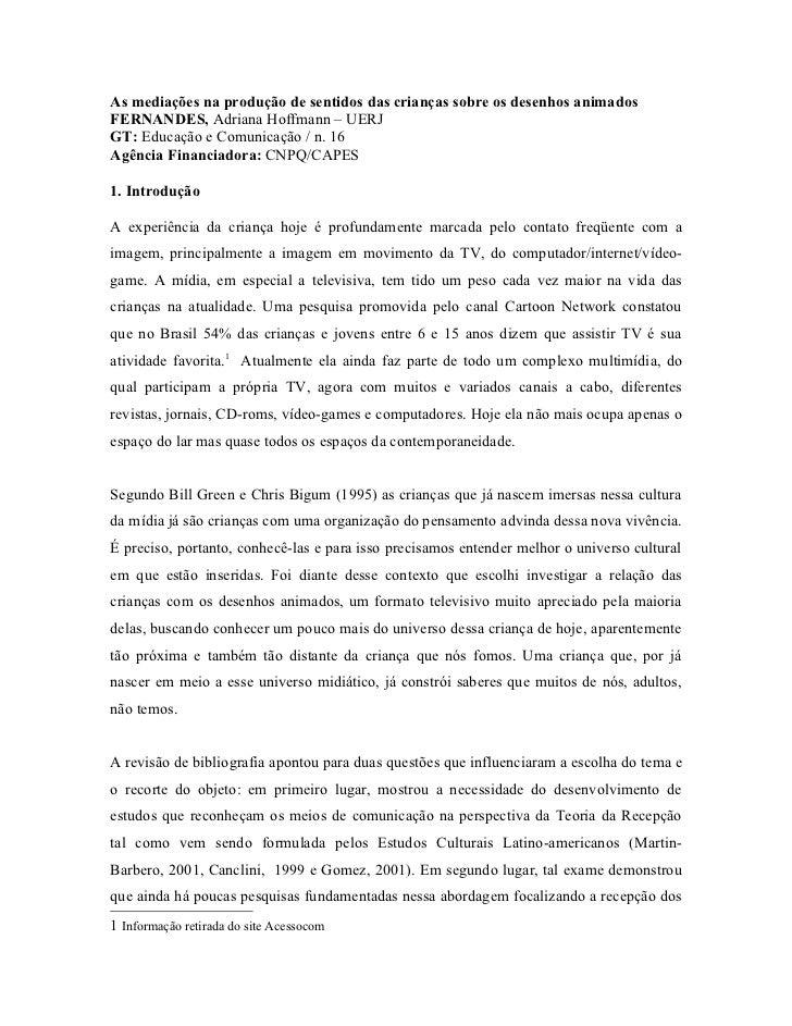 As mediações na produção de sentidos das crianças sobre os desenhos animadosFERNANDES, Adriana Hoffmann – UERJGT: Educação...