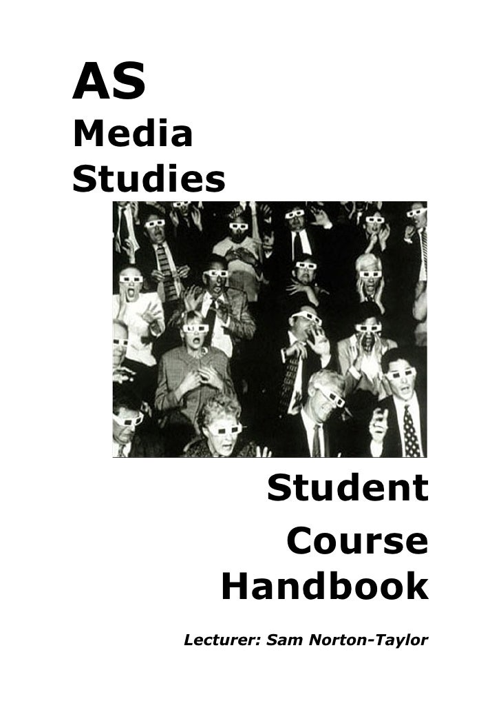AS Media Studies                Student             Course          Handbook      Lecturer: Sam Norton-Taylor