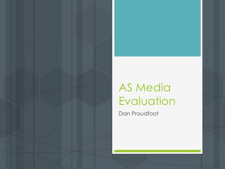 AS Media Evaluation<br />Dan Proudfoot<br />
