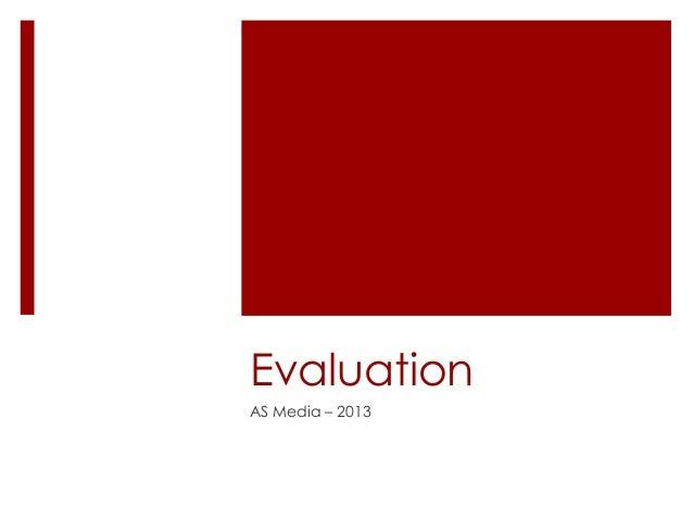 EvaluationAS Media – 2013