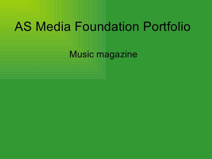 AS Media Foundation Portfolio  Music magazine