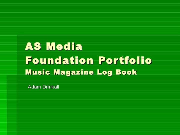 AS Media Foundation Portfolio Music Magazine Log Book Adam Drinkall