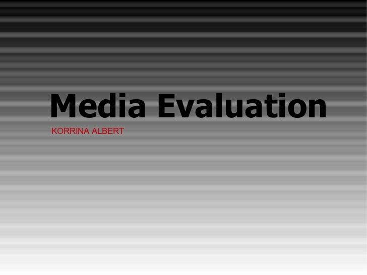 Media Evaluation KORRINA ALBERT