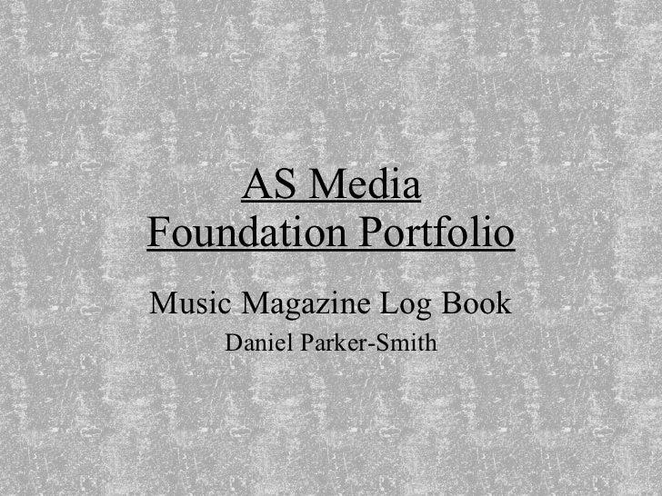 AS Media Foundation Portfolio Music Magazine Log Book Daniel Parker-Smith