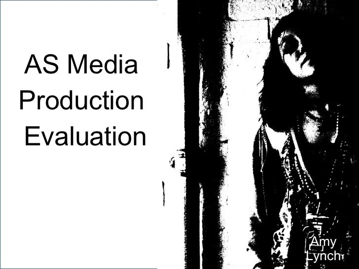 AS Media  Production  Evaluation Amy Lynch