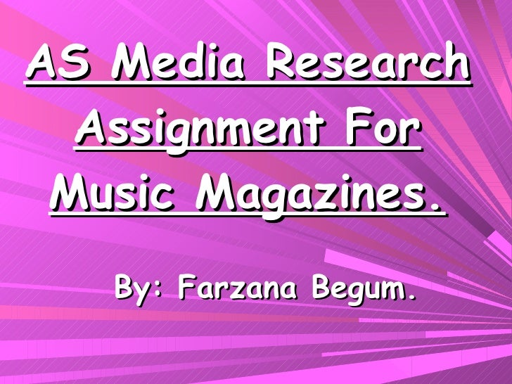 As media research assignment for music magazines