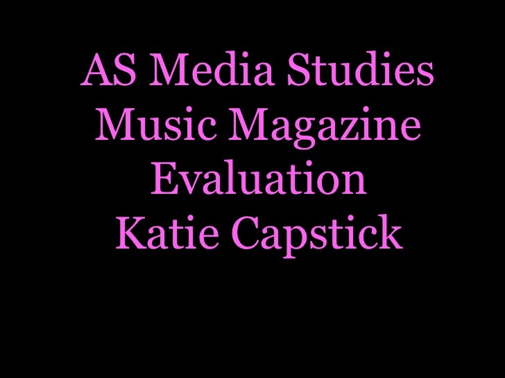 AS Media StudiesMusic MagazineEvaluationKatie Capstick<br />