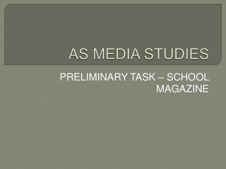 PRELIMINARY TASK – SCHOOL                MAGAZINE