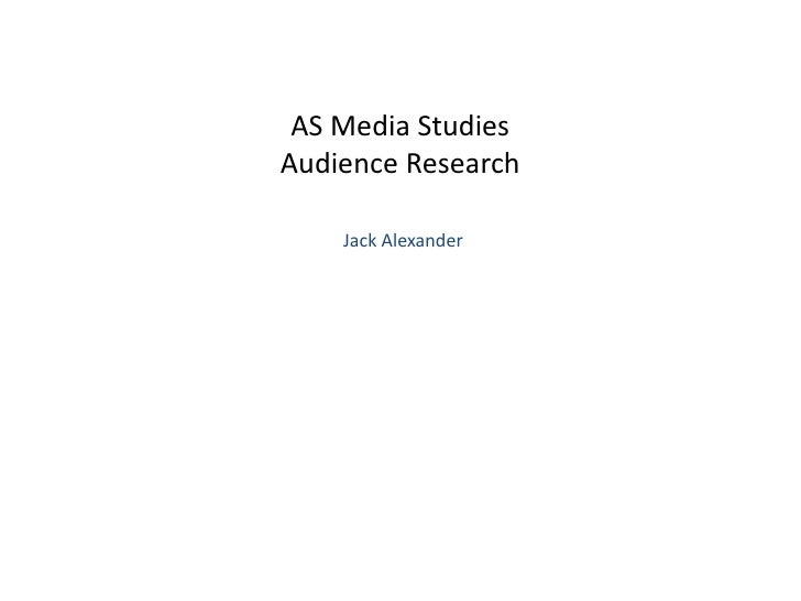 AS Media StudiesAudience Research    Jack Alexander