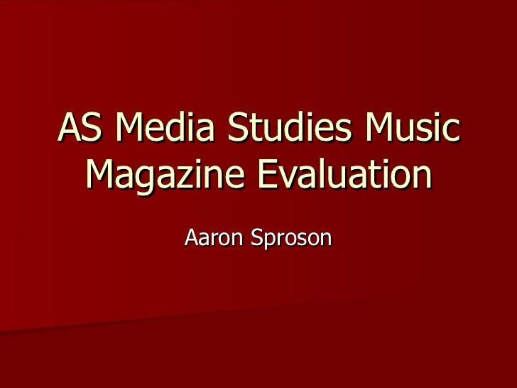 AS Media Studies Music Magazine Evaluation Aaron Sproson