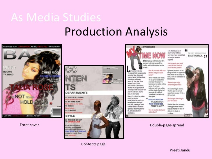 As Media Studies   Production Analysis Front cover   Contents page Double-page-spread Preeti Jandu