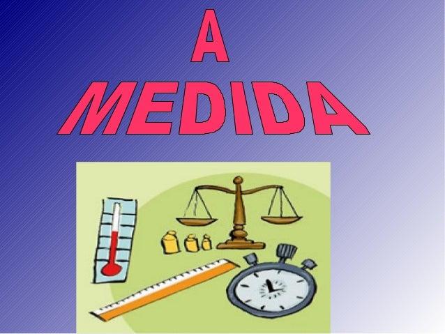 UNIDADES DE MEDIDA:HORAS, MINUTOS, SEGUNDOS, ANOS,  SEMANAS, LUSTROS SÉCULOS