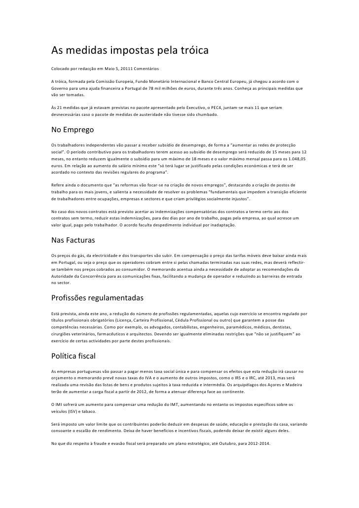 As medidas impostas pela tróica<br />Colocado por redacção em Maio 5, 20111 Comentários<br />A tróica, formada pela Comiss...
