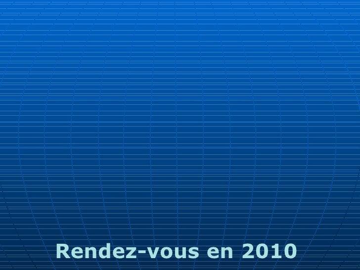 Rendez-vous en 2010