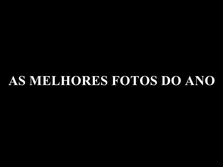 AS MELHORES FOTOS DO ANO