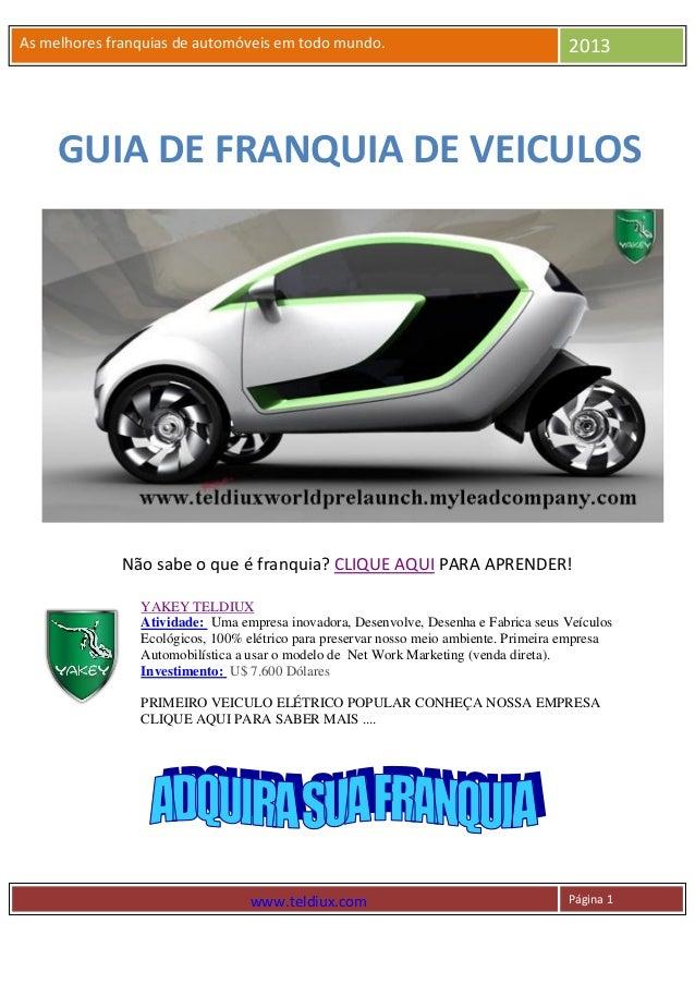 As melhores franquias de automóveis em todo mundo.                                    2013     GUIA DE FRANQUIA DE VEICULO...