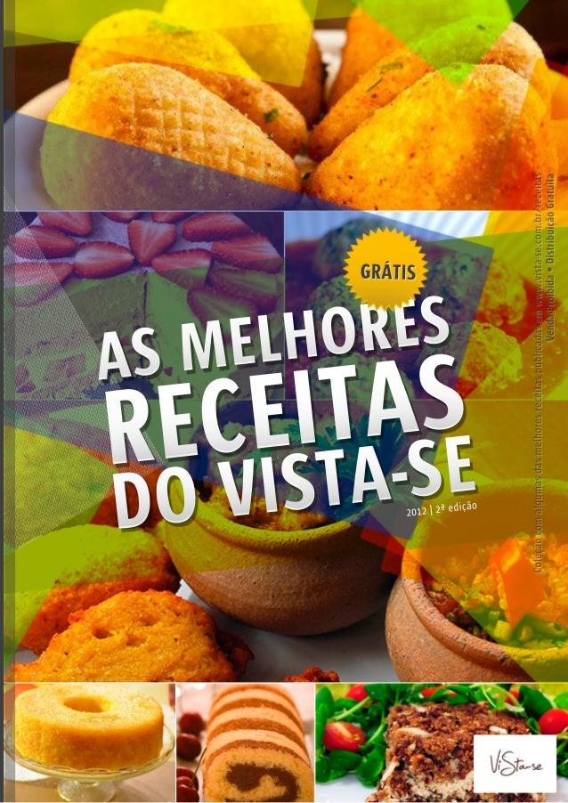 VendaProibida•DistribuiçãoGratuita Coleçãocomalgumasdasmelhoresreceitaspublicadasemwww.vista-se.com.br/receitas VendaProib...