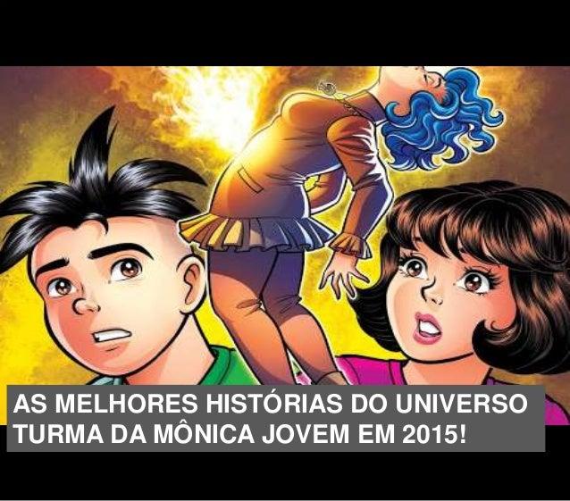 AS MELHORES HISTÓRIAS DO UNIVERSO TURMA DA MÔNICA JOVEM EM 2015!