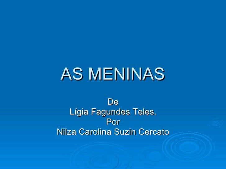 AS MENINAS De Lígia Fagundes Teles. Por Nilza Carolina Suzin Cercato
